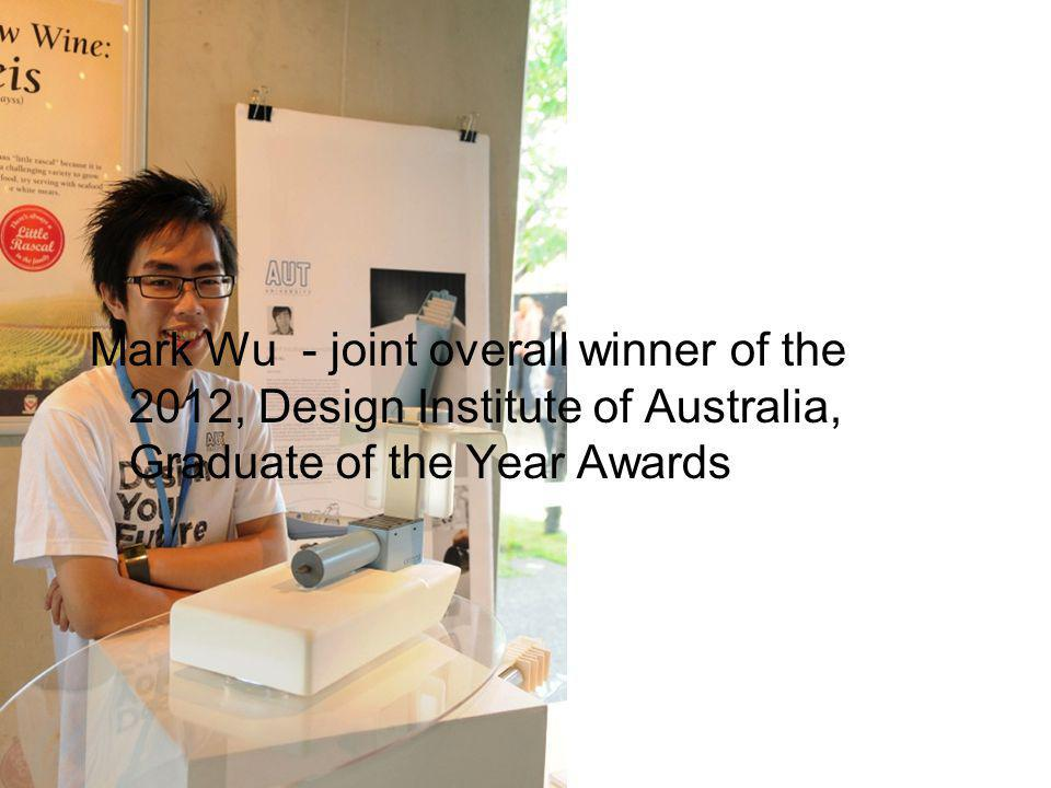 Mark Wu - joint overall winner of the 2012, Design Institute of Australia, Graduate of the Year Awards