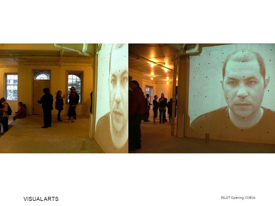 VISUAL ARTS PILOT Opening, Y3 BVA