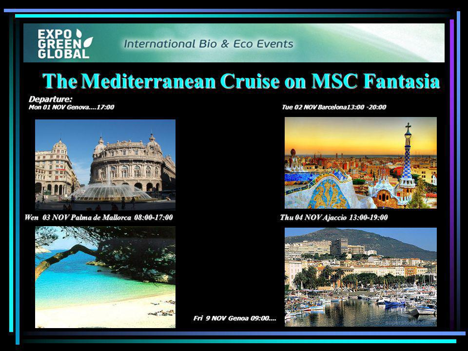 The Mediterranean Cruise on MSC Fantasia Departure: Mon 01 NOV Genova....17:00 Tue 02 NOV Barcelona13:00 -20:00 Fri 9 NOV Genoa 09:00....