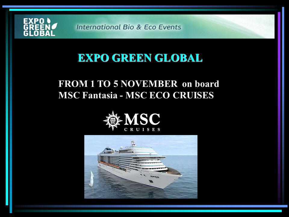 EXPO GREEN GLOBAL FROM 1 TO 5 NOVEMBER on board MSC Fantasia - MSC ECO CRUISES