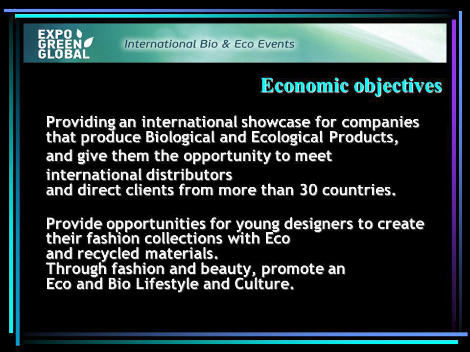 Economic objectives Providing an international showcase for companies that produce Biological and Ecological Products, and give them the opportunity to meet international distributors and direct clients from more than 30 countries.
