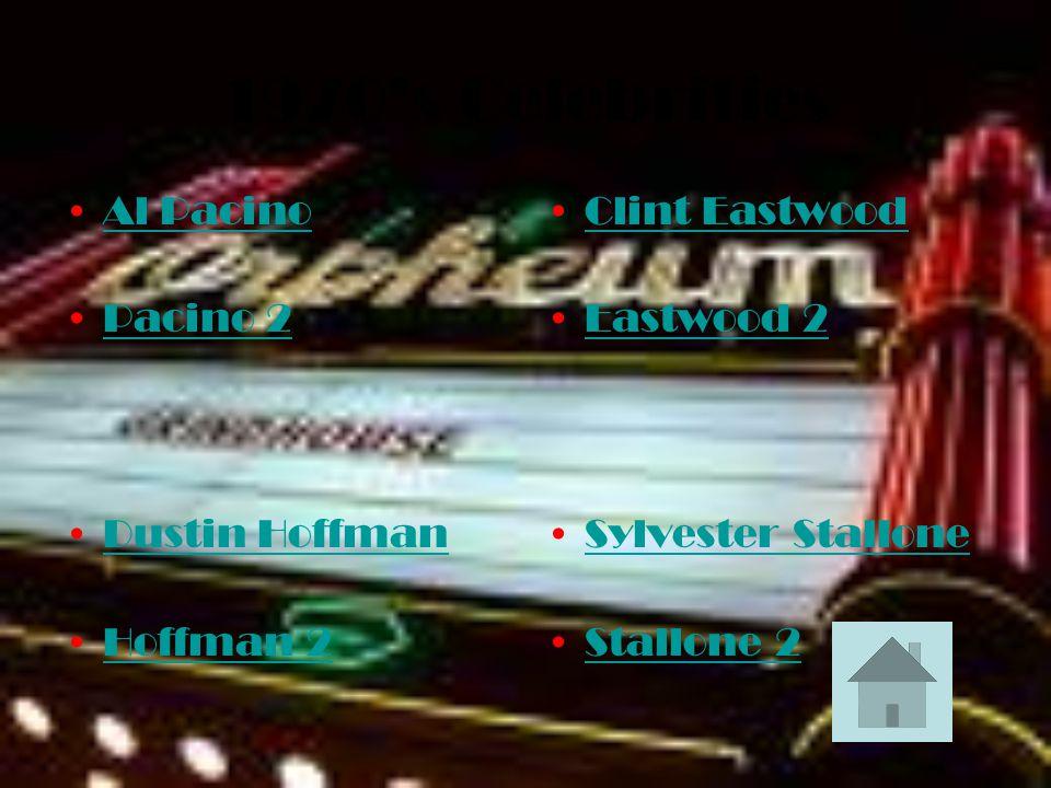 1970s Celebrities Al Pacino Pacino 2 Dustin Hoffman Hoffman 2 Clint Eastwood Eastwood 2 Sylvester Stallone Stallone 2