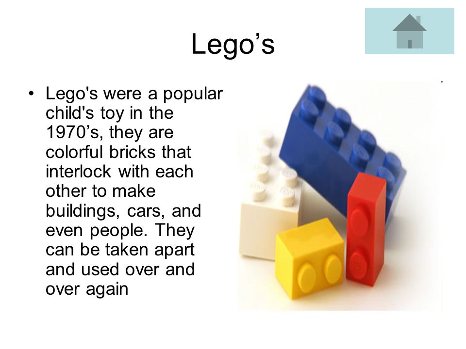 Legos Lego s were a popular child s toy in the 1970s, they are colorful bricks that interlock with each other to make buildings, cars, and even people.