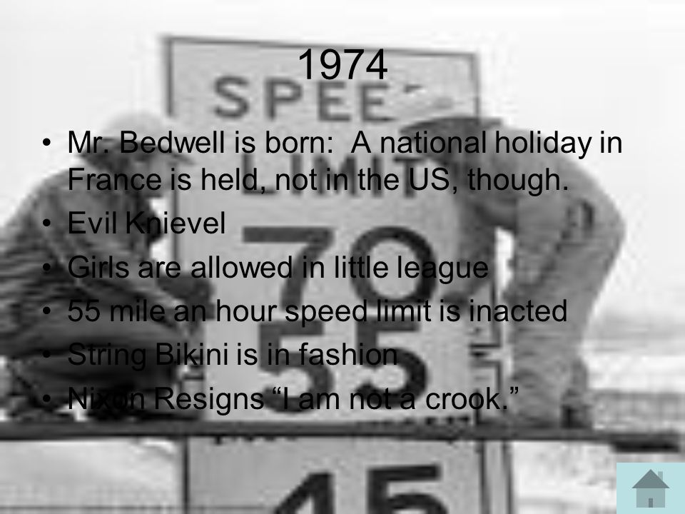 1974 Mr.Bedwell is born: A national holiday in France is held, not in the US, though.