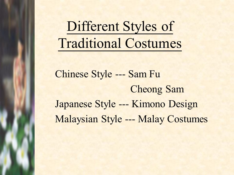 Traditional Sam- Fu (Chinese Style) Sam-Fu is used as a main garment for Chinese woman in olden days.But it may be fashioned with different colors at the top and the bottom.