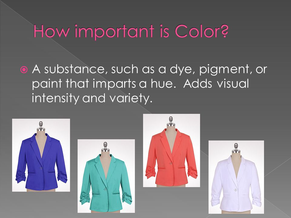 A substance, such as a dye, pigment, or paint that imparts a hue.