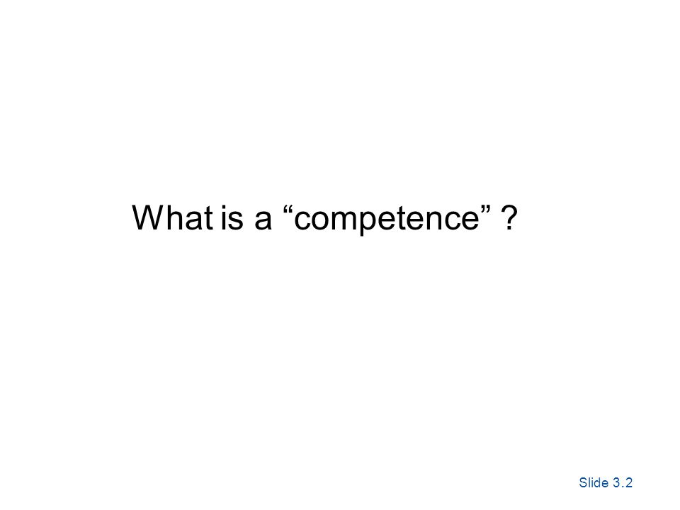 Slide 3. 2 Exploring Corporate Strategy, Seventh Edition, © Pearson Education Ltd 2005 What is a competence ?