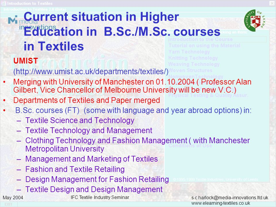 s.c.harlock@media-innovations.ltd.uk www.elearning-textiles.co.uk May 2004 IFC Textile Industry Seminar Current situation in Higher Education in B.Sc./M.Sc.
