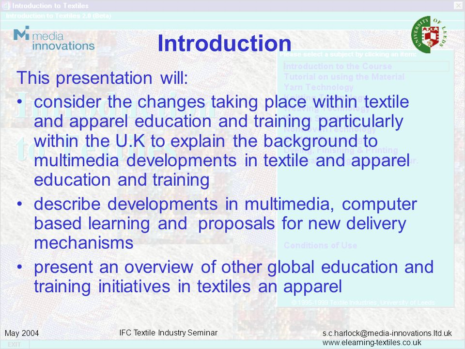 s.c.harlock@media-innovations.ltd.uk www.elearning-textiles.co.uk May 2004 IFC Textile Industry Seminar How can we meet this provision.