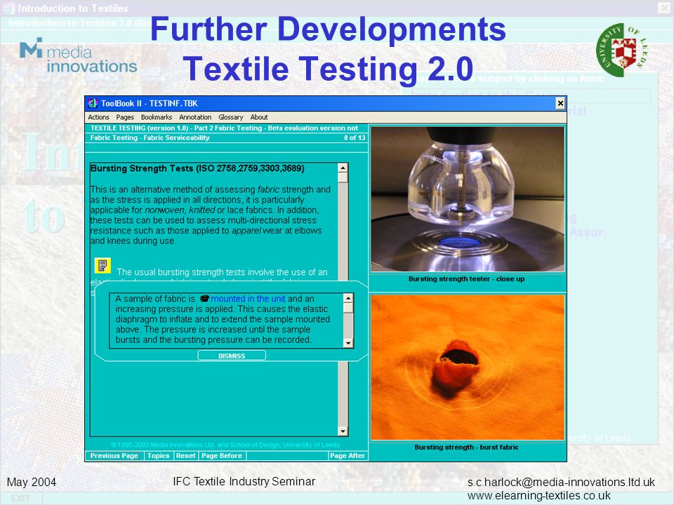 s.c.harlock@media-innovations.ltd.uk www.elearning-textiles.co.uk May 2004 IFC Textile Industry Seminar Further Developments Textile Testing 2.0