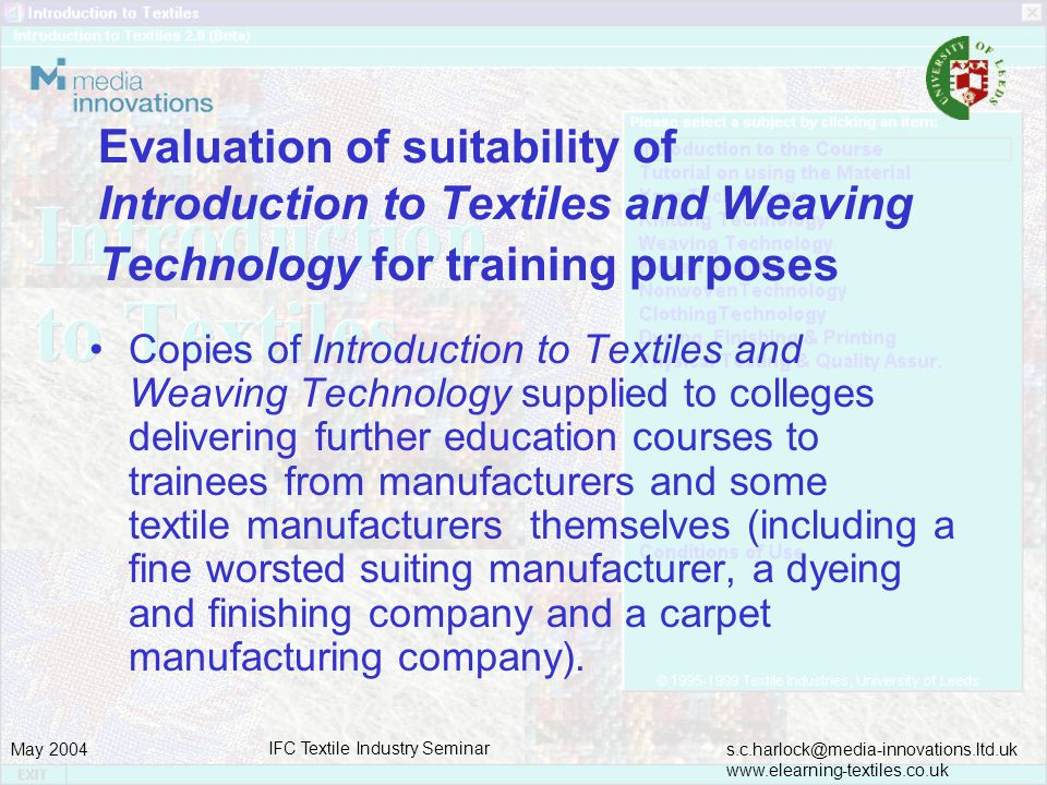 s.c.harlock@media-innovations.ltd.uk www.elearning-textiles.co.uk May 2004 IFC Textile Industry Seminar Evaluation of suitability of Introduction to T