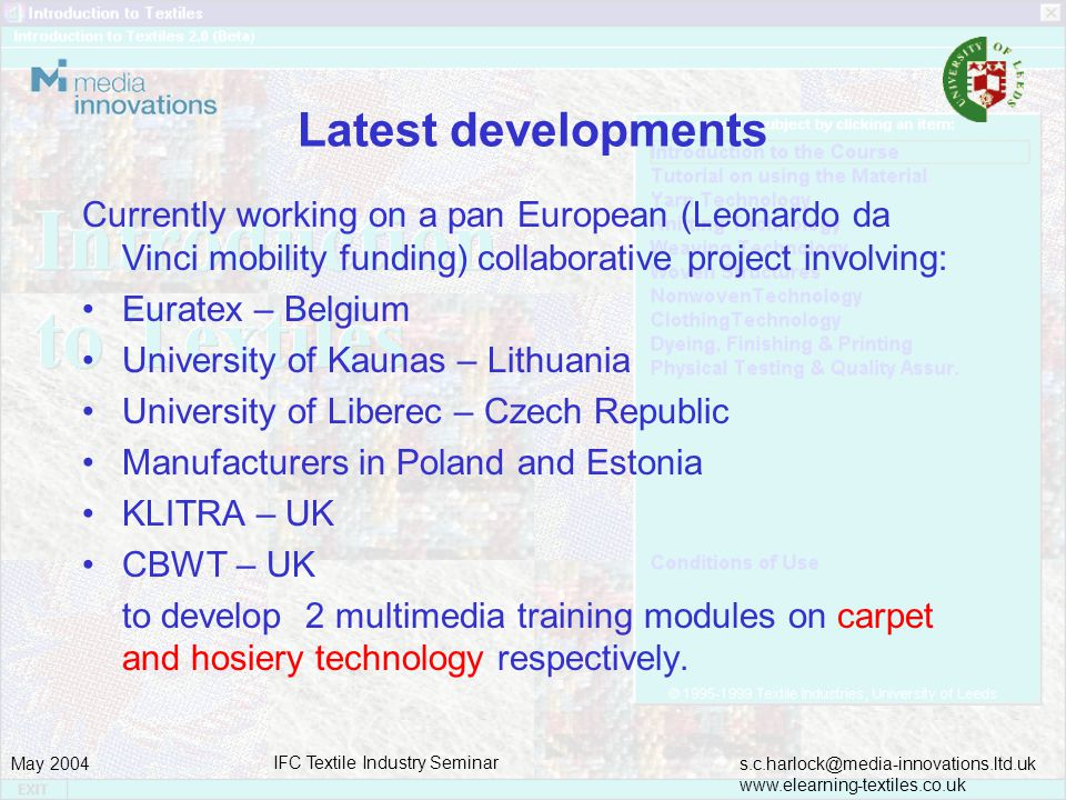 s.c.harlock@media-innovations.ltd.uk www.elearning-textiles.co.uk May 2004 IFC Textile Industry Seminar Latest developments Currently working on a pan