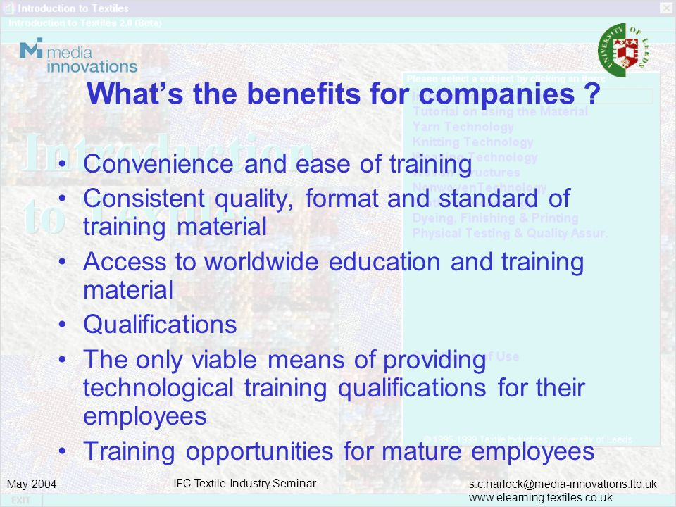 s.c.harlock@media-innovations.ltd.uk www.elearning-textiles.co.uk May 2004 IFC Textile Industry Seminar Whats the benefits for companies .