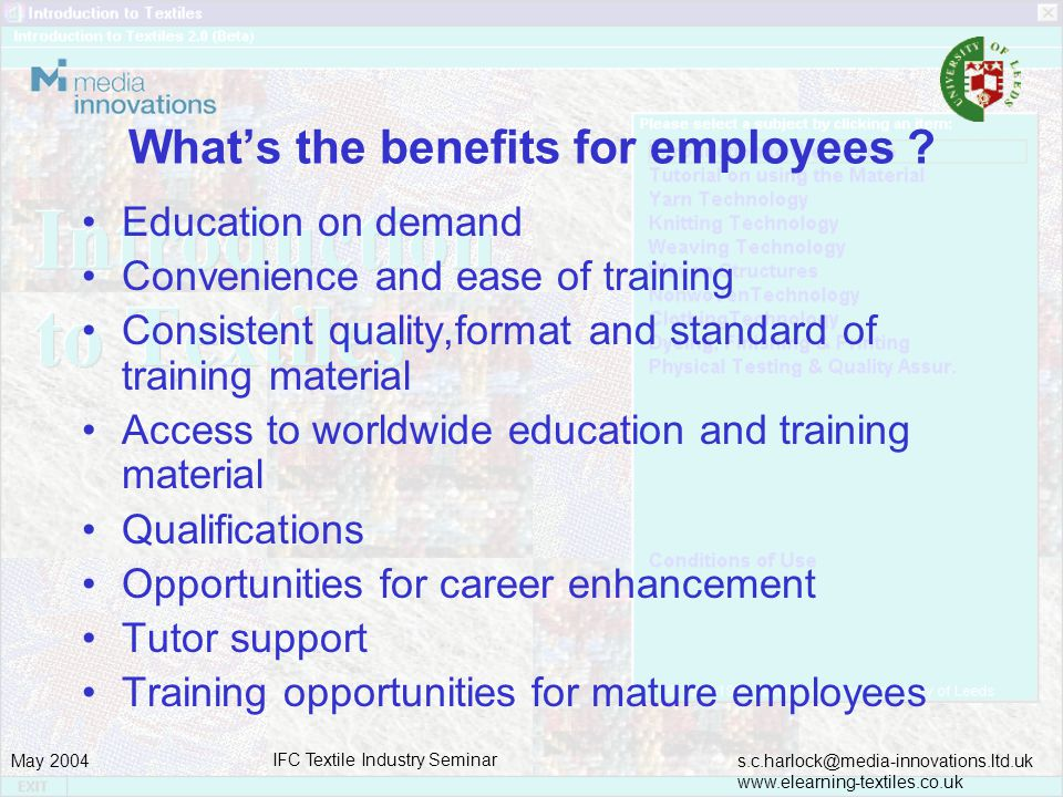 s.c.harlock@media-innovations.ltd.uk www.elearning-textiles.co.uk May 2004 IFC Textile Industry Seminar Whats the benefits for employees .