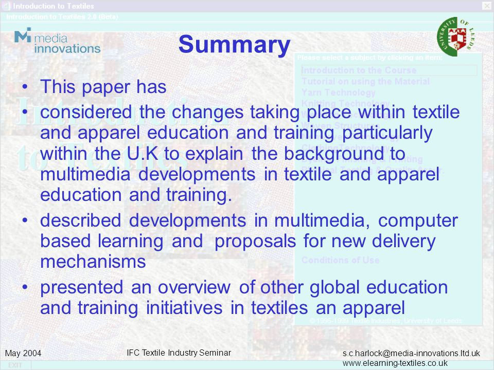 s.c.harlock@media-innovations.ltd.uk www.elearning-textiles.co.uk May 2004 IFC Textile Industry Seminar Summary This paper has considered the changes