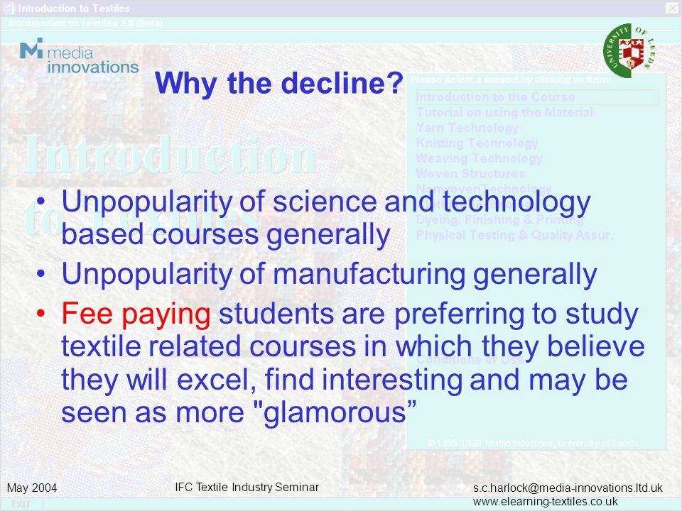 s.c.harlock@media-innovations.ltd.uk www.elearning-textiles.co.uk May 2004 IFC Textile Industry Seminar Why the decline.