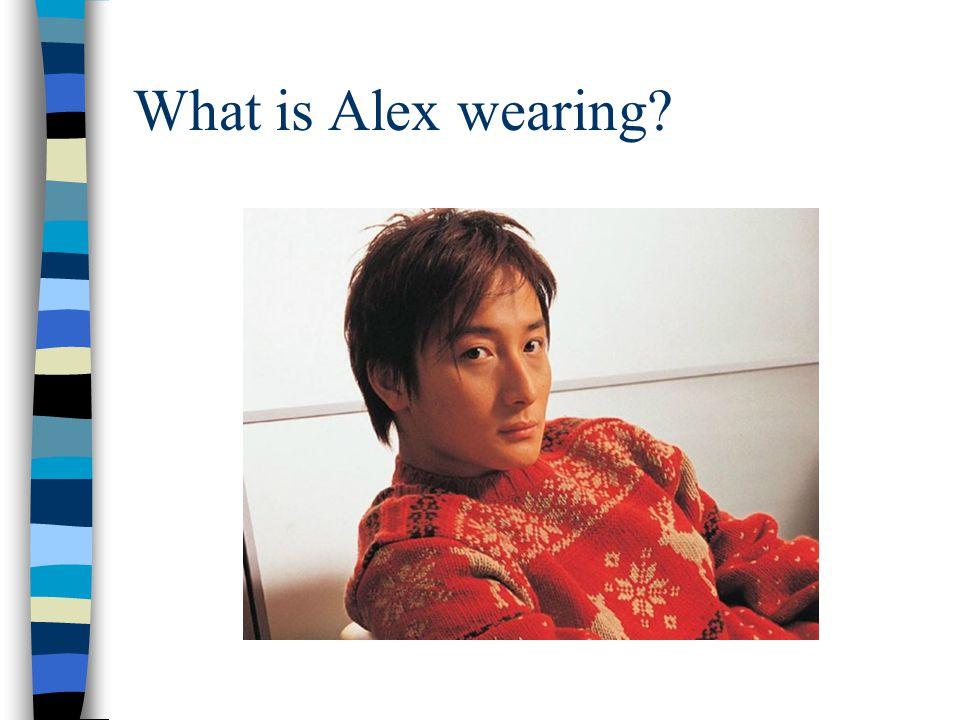 Alex is wearing... a red jumper