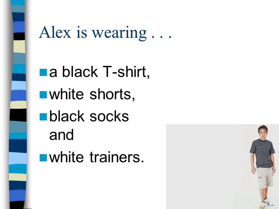 What is Alex wearing?