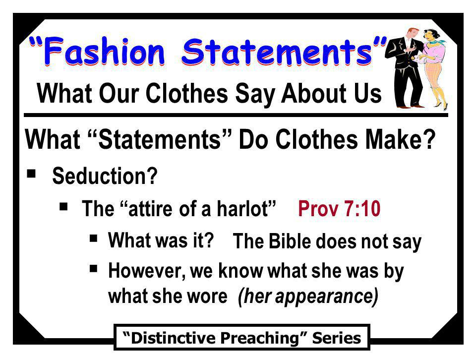 Fashion Statements Distinctive Preaching Series What Our Clothes Say About Us What Statements Do Clothes Make.