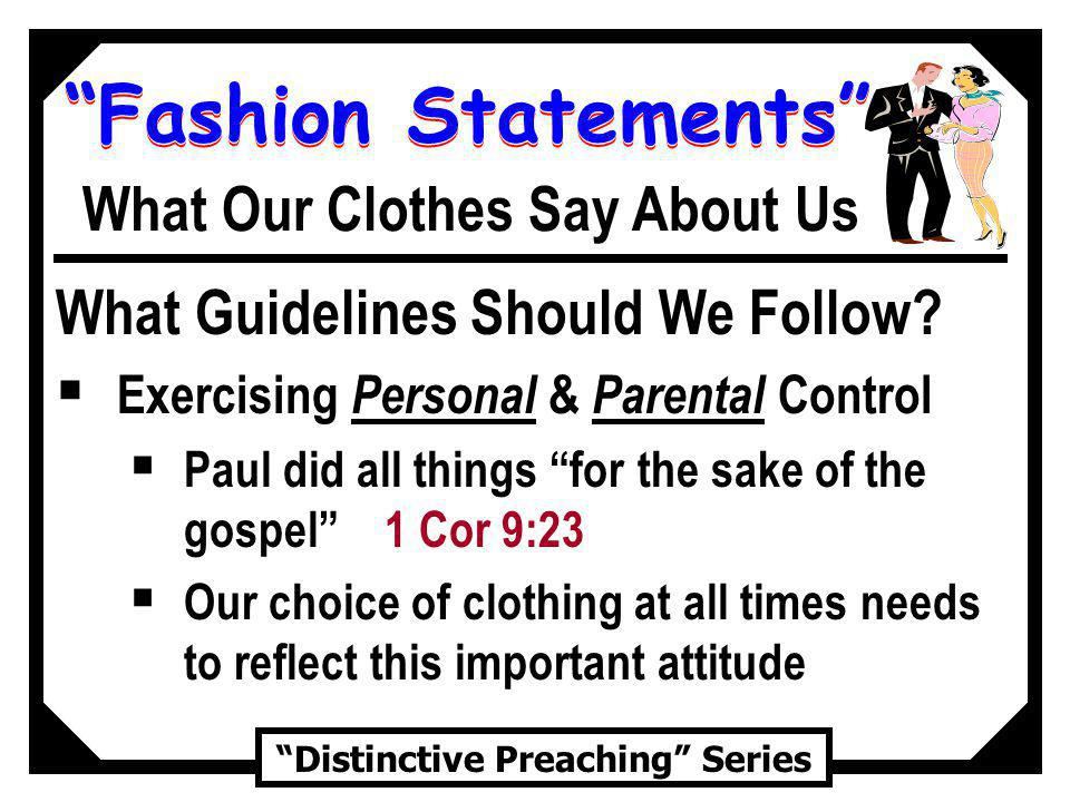 Fashion Statements Distinctive Preaching Series What Our Clothes Say About Us What Guidelines Should We Follow.