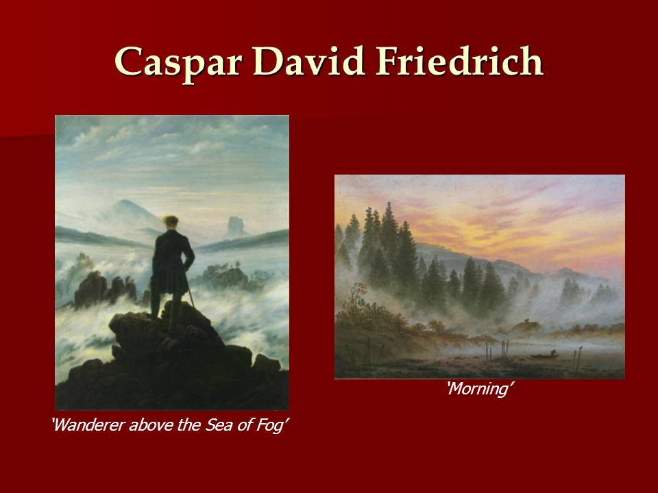 Caspar David Friedrich Wanderer above the Sea of Fog Morning