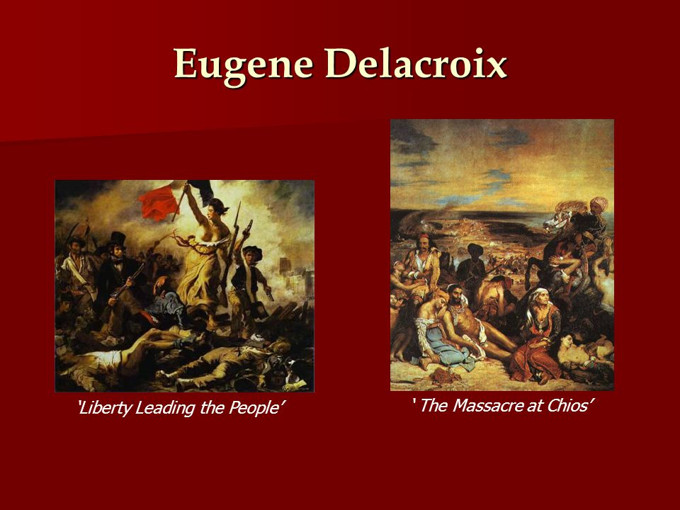 Eugene Delacroix Liberty Leading the People The Massacre at Chios