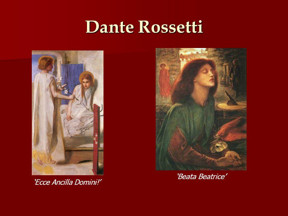 Dante Rossetti Ecce Ancilla Domini! Beata Beatrice