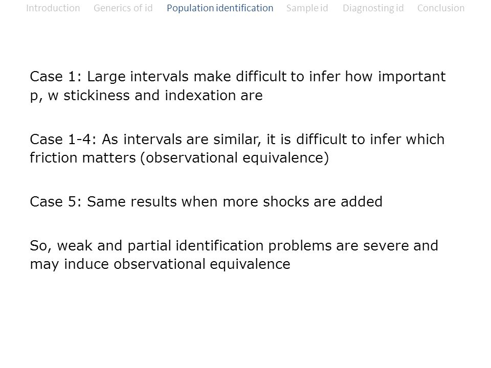 Introduction Generics of id Population identification Sample id Diagnosting id Conclusion Case 1: Large intervals make difficult to infer how importan