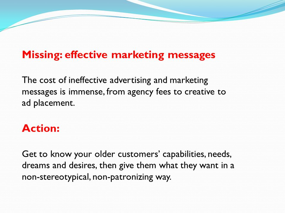 Missing: effective marketing messages The cost of ineffective advertising and marketing messages is immense, from agency fees to creative to ad placement.