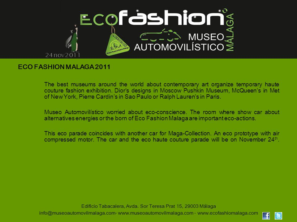 ECO FASHION MALAGA 2011 The best museums around the world about contemporary art organize temporary haute couture fashion exhibition. Diors designs in