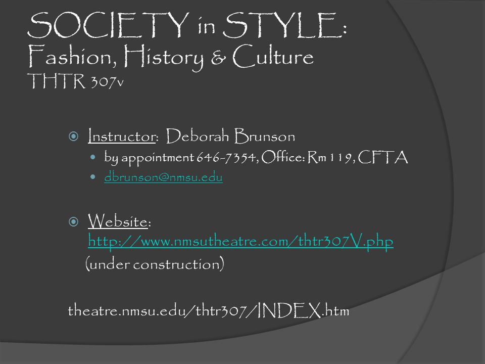 Resident Costume Designer Dept of Theatre Arts 1987-present BFA- The University of Alabama MFA- The University of Texas at Austin Design for theatre and film Specialty Fabrication Clothing Historian & Consultant