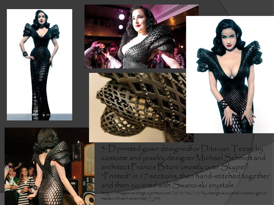 3-D printed gown designedfor Dita von Teese by costume and jewelry designer Michael Schmidt and architect Francis Bitoni (mostly over Skype!)Printed i