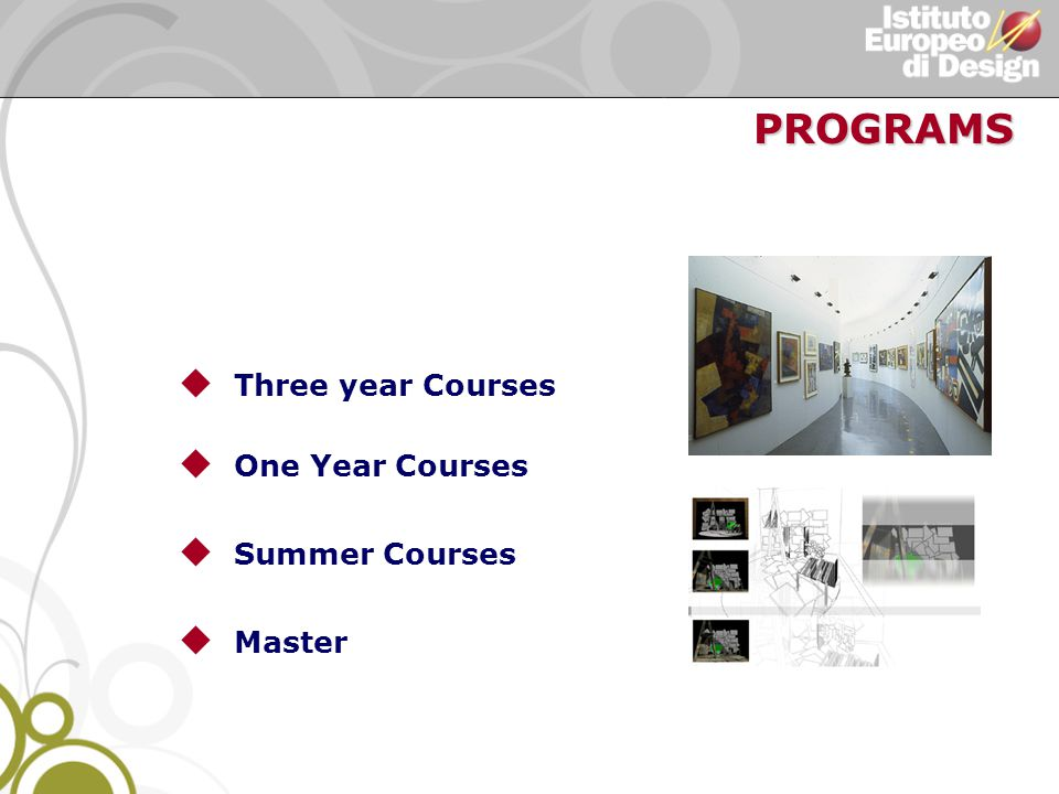 PROGRAMS u Three year Courses u One Year Courses u Summer Courses u Master