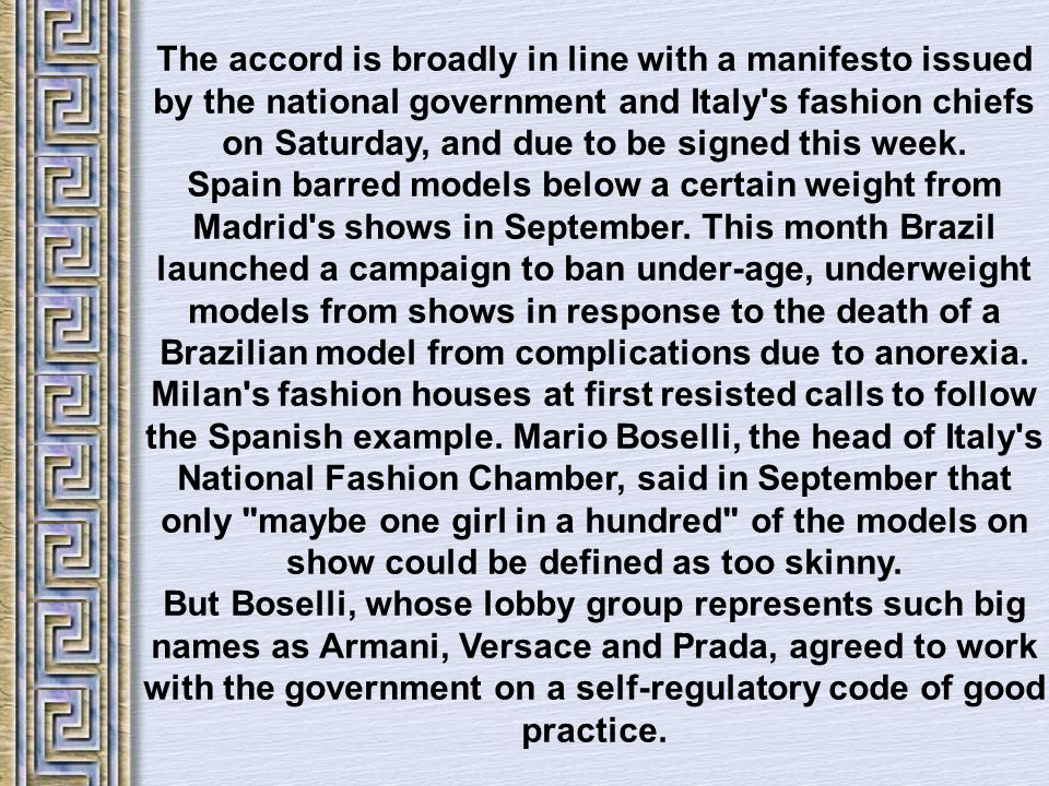 The accord is broadly in line with a manifesto issued by the national government and Italy's fashion chiefs on Saturday, and due to be signed this wee
