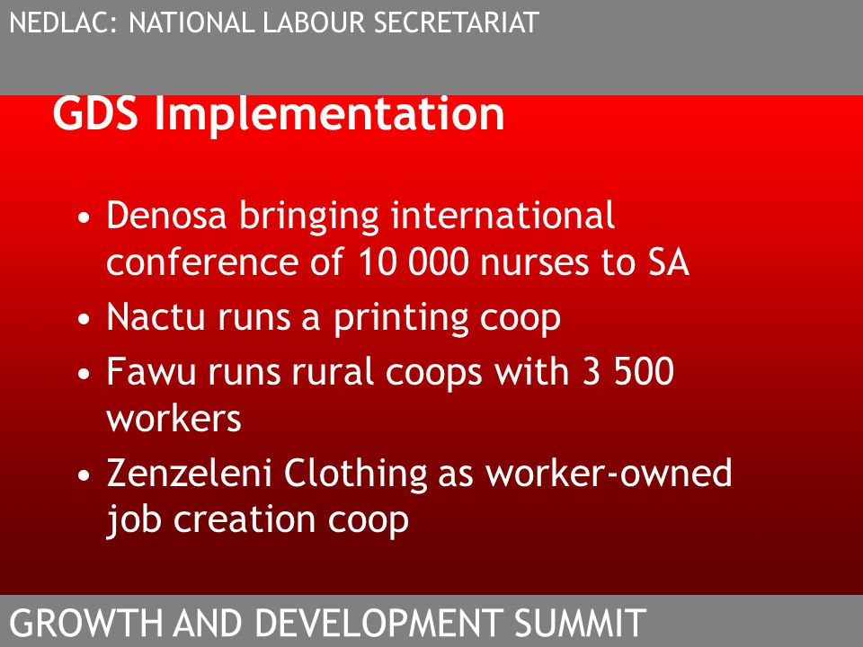 GDS Implementation Denosa bringing international conference of 10 000 nurses to SA Nactu runs a printing coop Fawu runs rural coops with 3 500 workers