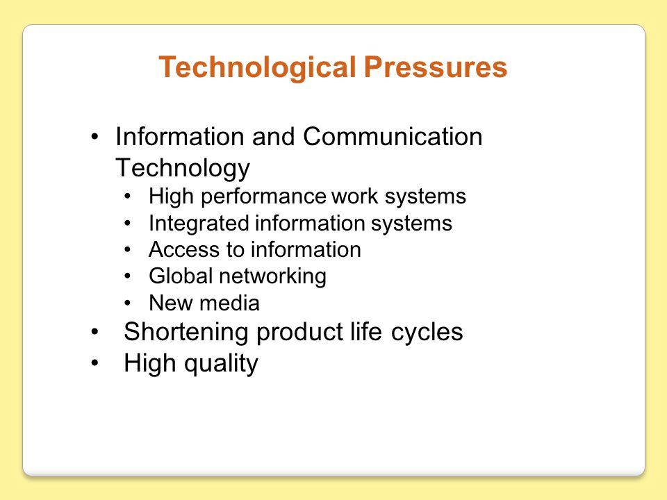 Information and Communication Technology High performance work systems Integrated information systems Access to information Global networking New medi