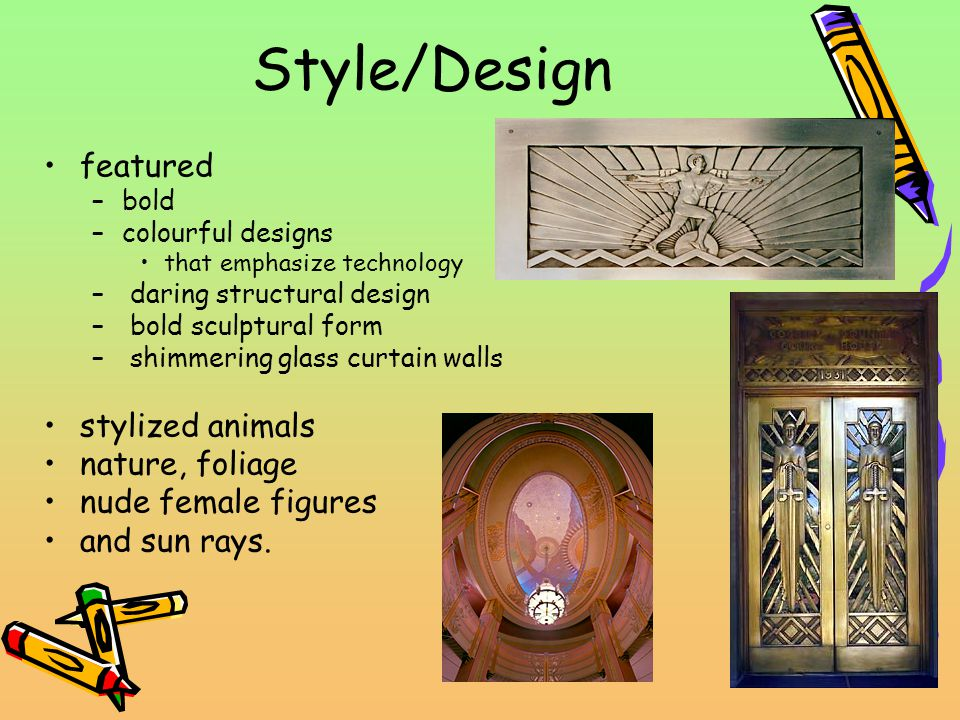 Style/Design featured –bold –colourful designs that emphasize technology – daring structural design – bold sculptural form – shimmering glass curtain walls stylized animals nature, foliage nude female figures and sun rays.