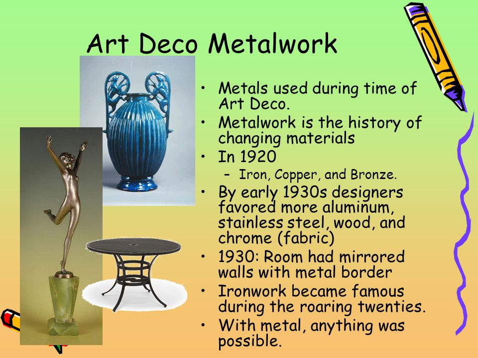 Art Deco Metalwork Metals used during time of Art Deco.