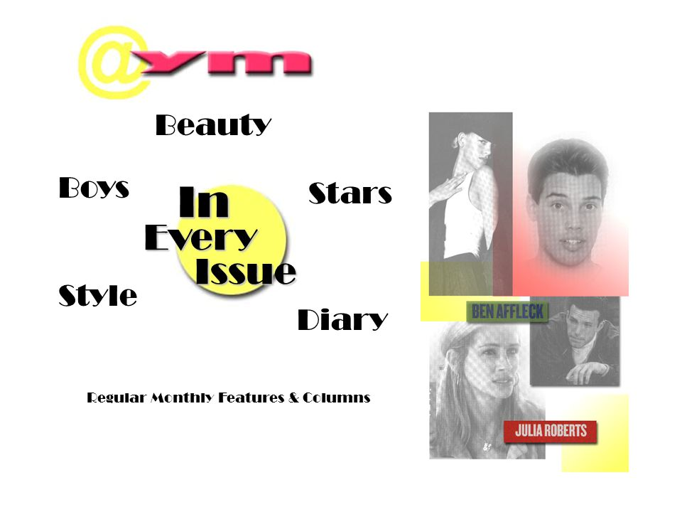 In Every Issue Beauty Boys Stars Style Regular Monthly Features & Columns Diary
