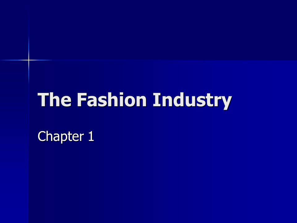 The Fashion Industry Chapter 1