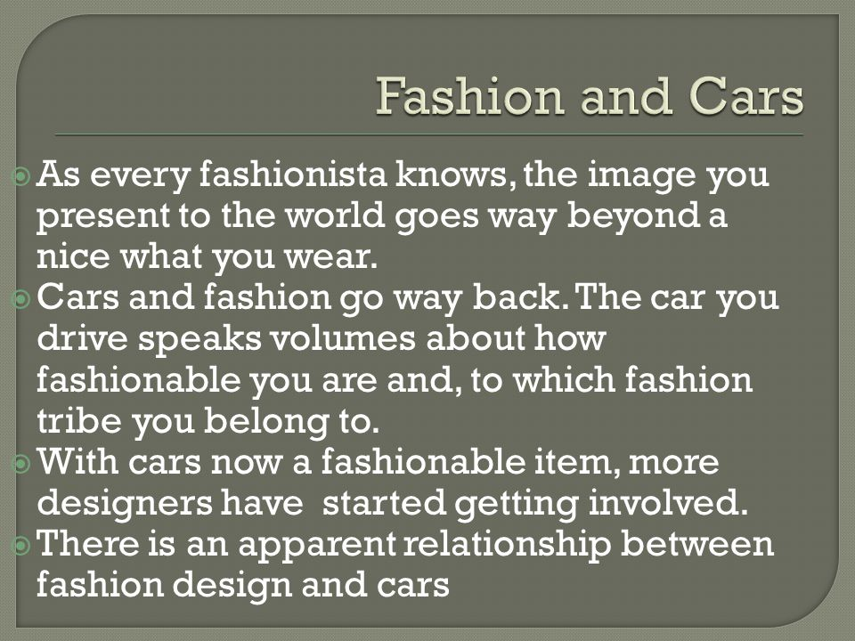 Allan.M.(2009). Fashion and cars. Oxford University Press Carlton, M.(2010).
