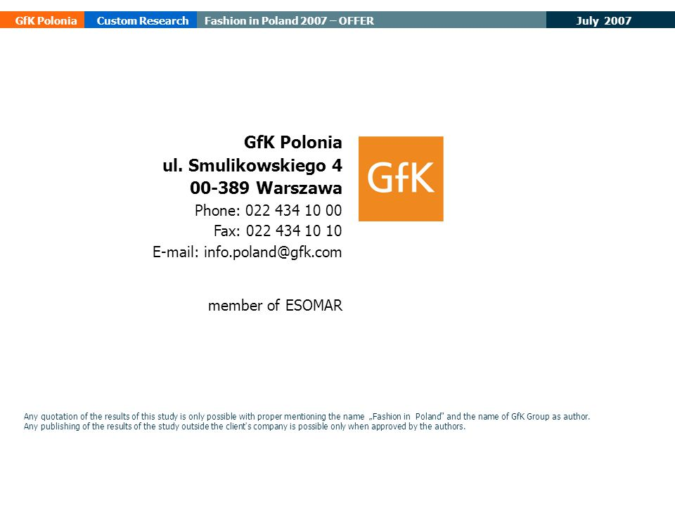 July 2007 GfK PoloniaCustom ResearchFashion in Poland 2007 – OFFER GfK Polonia ul.