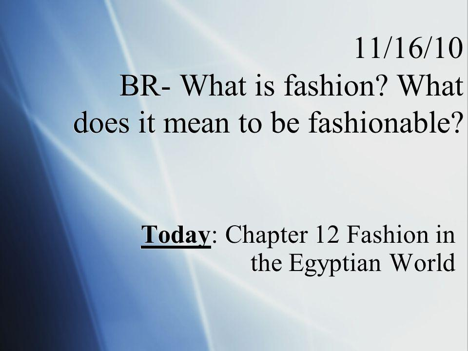 Break Into Groups of 3-4 Read over chapter 12 As a group come up with information about: 1.Fashion dos and donts 2.Changes in fashion 3.Clothing 4.Jewelry 5.Perfumes/Makeup 6.Accessories 7.Grooming-Hairstyles/Haircare 8.Culture: Dating and Marriage, Music, Literature Read over chapter 12 As a group come up with information about: 1.Fashion dos and donts 2.Changes in fashion 3.Clothing 4.Jewelry 5.Perfumes/Makeup 6.Accessories 7.Grooming-Hairstyles/Haircare 8.Culture: Dating and Marriage, Music, Literature