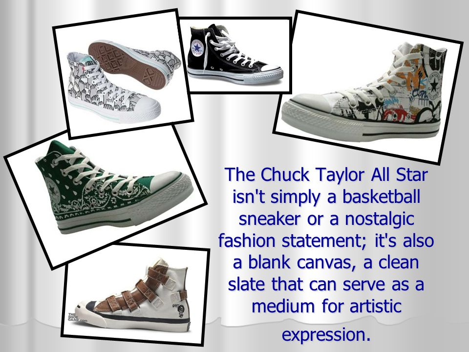 The Chuck Taylor All Star isn't simply a basketball sneaker or a nostalgic fashion statement; it's also a blank canvas, a clean slate that can serve a