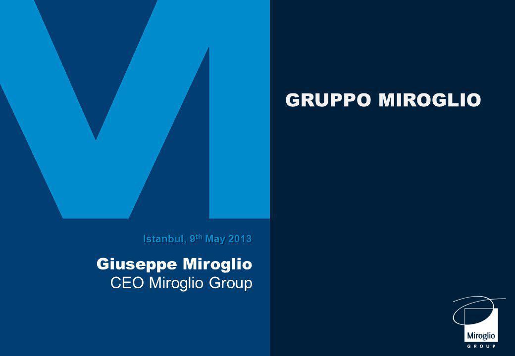 Istanbul, 9 th May 2013 Giuseppe Miroglio CEO Miroglio Group GRUPPO MIROGLIO