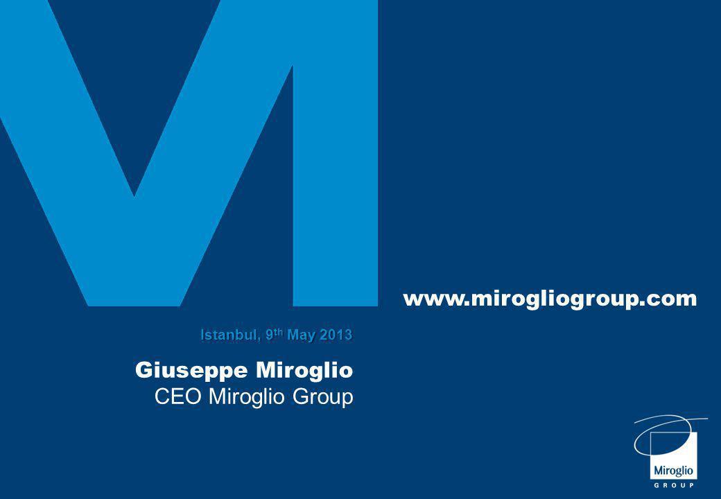 Istanbul, 9 th May 2013 Giuseppe Miroglio CEO Miroglio Group www.mirogliogroup.com