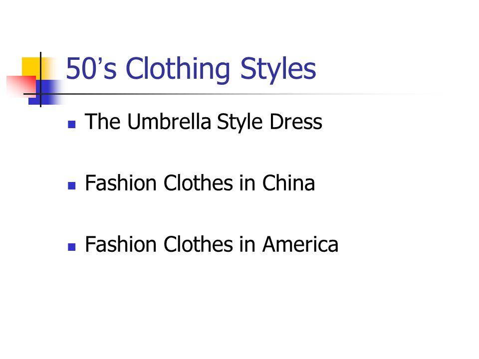 50 s Clothing Styles The Umbrella Style Dress Fashion Clothes in China Fashion Clothes in America