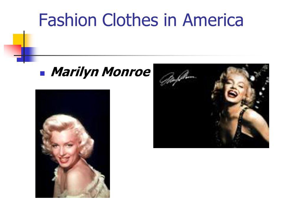 Fashion Clothes in America Marilyn Monroe
