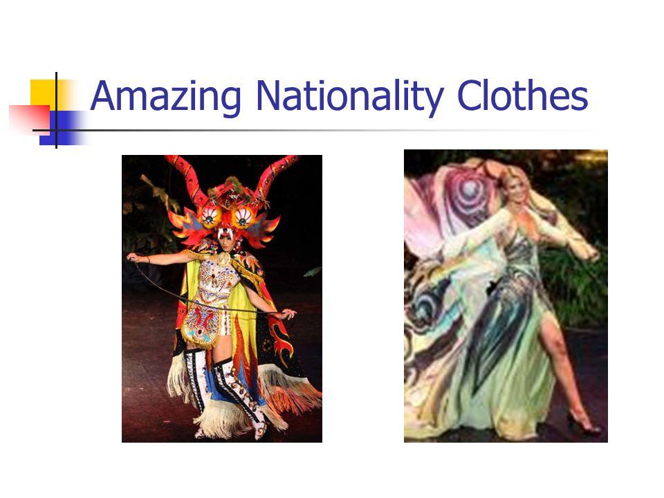 Amazing Nationality Clothes