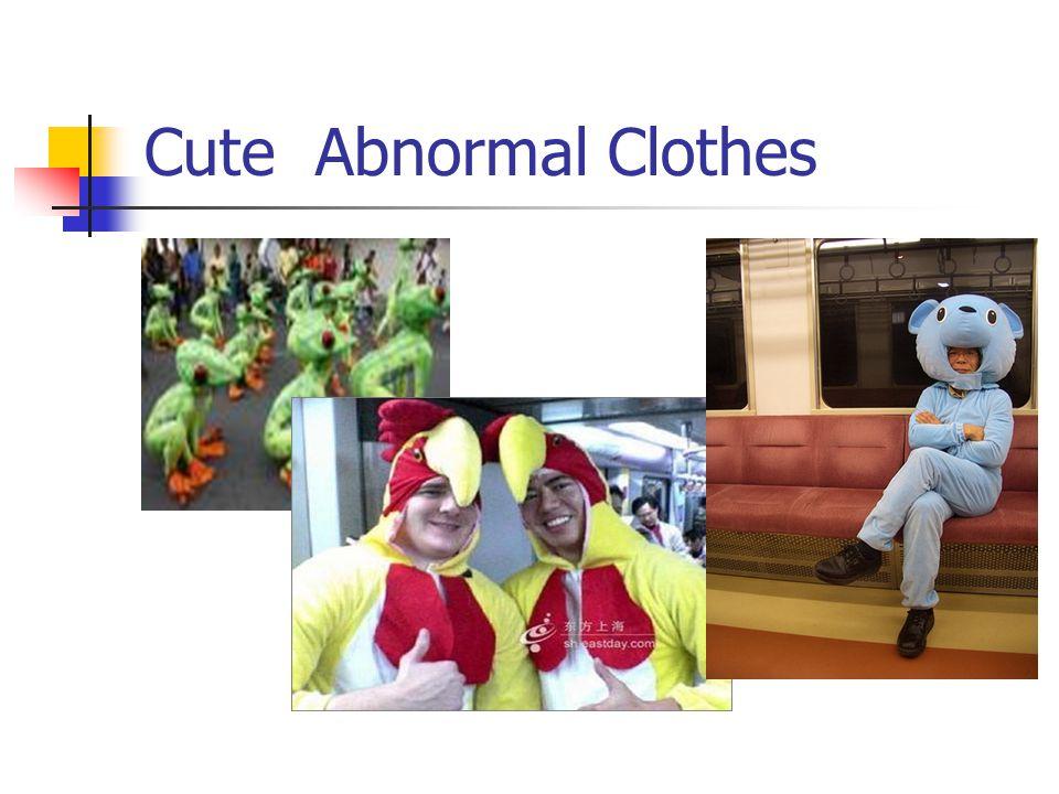 Cute Abnormal Clothes
